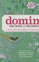 Domino: the Book of Decorating : A Room-by-Room Guide to Creating a Home That Makes You Happy