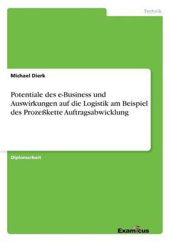 Potentiale Des E-Business Und Auswirkungen Auf Die Logistik Am Beispiel Des Proze kette Auftragsabwicklung