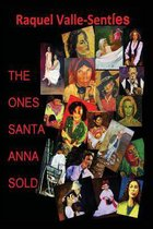Boek cover The Ones Santa Anna Sold van Raquel Valle-Senties