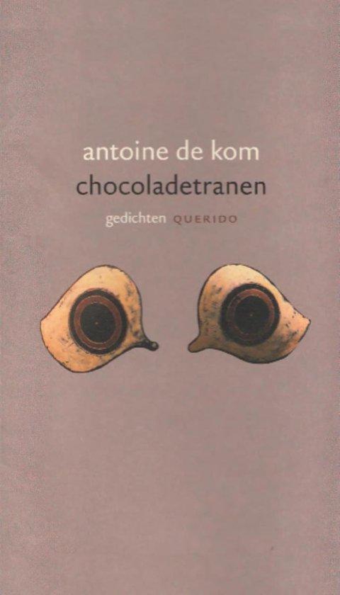 Boek cover Chocoladetranen van Antoine de Kom (Onbekend)