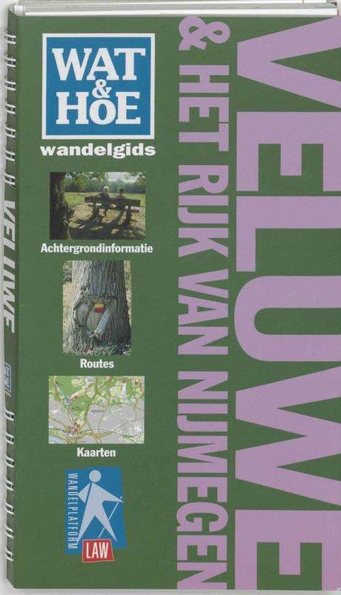 Wat & Hoe wandelgids - Wat & Hoe wandelgids Veluwe & het Rijk van Nijmegen - Onbekend |