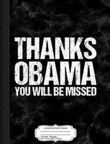 Thanks Obama You Will Be Missed Composition Notebook