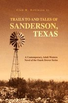 Trails to and Tales of Sanderson, Texas