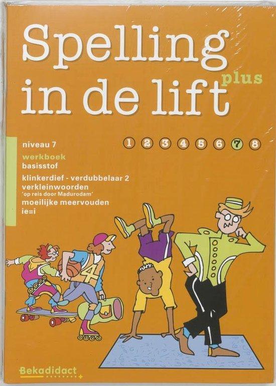 Spelling in de lift Plus Niveau 7 5 ex Werkboek basisstof - Nvt.  