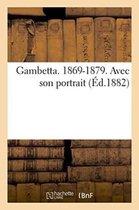 Gambetta. 1869-1879. Avec Son Portrait Et Un Autographe