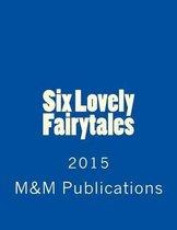 Six Lovely Fairytales