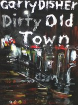 Omslag Dirty Old Town