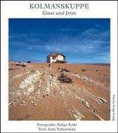 Kolmanskuppe - einst und jetzt