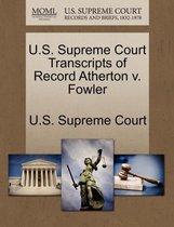 U.S. Supreme Court Transcripts of Record Atherton V. Fowler