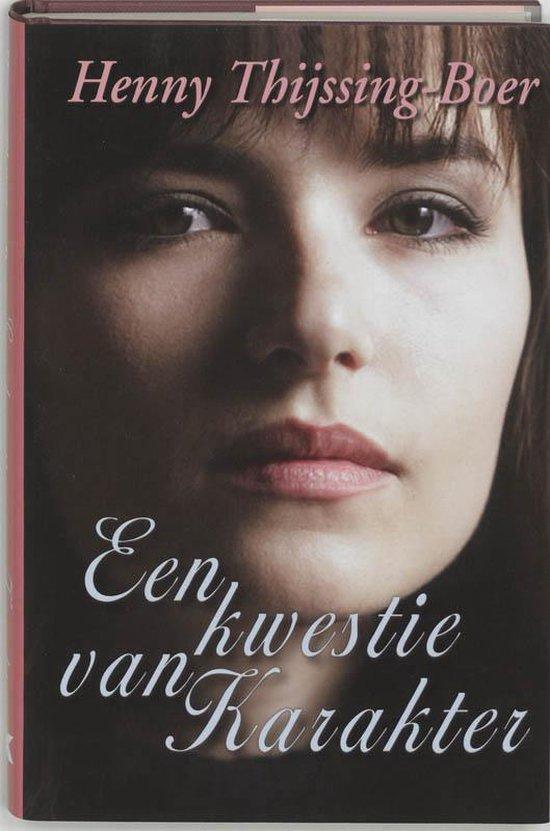 Een Kwestie Van Karakter - Henny Thijssing-Boer |