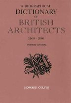 A Biographical Dictionary of British Architects, 1600-1840
