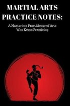 Martial Arts Practice Notes