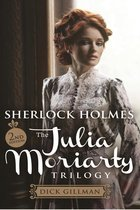 Sherlock Holmes and The Julia Moriarty Trilogy