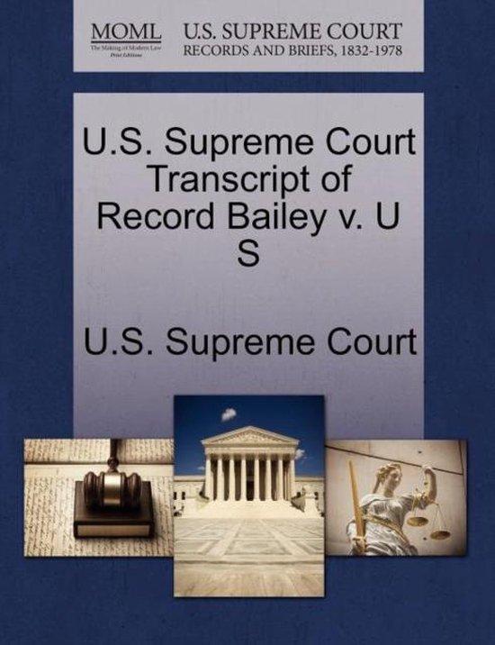 U.S. Supreme Court Transcript of Record Bailey V. U S