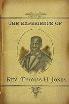 The Experience of REV.Thomas H. Jones