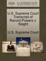 U.S. Supreme Court Transcript of Record Powers V. Slaght