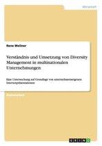 Verstandnis und Umsetzung von Diversity Management in multinationalen Unternehmungen