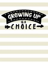 Growing Up Is a Choice