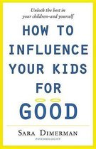 Omslag How To Influence Your Kids For Good