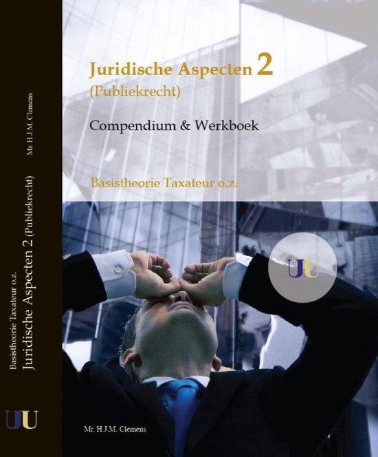 Compendium en Werkboek 2 Publiekrecht Juridische Aspecten - H.J.M. Clemens | Fthsonline.com