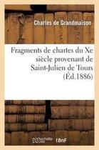 Fragments de Chartes Du Xe Si�cle Provenant de Saint-Julien de Tours