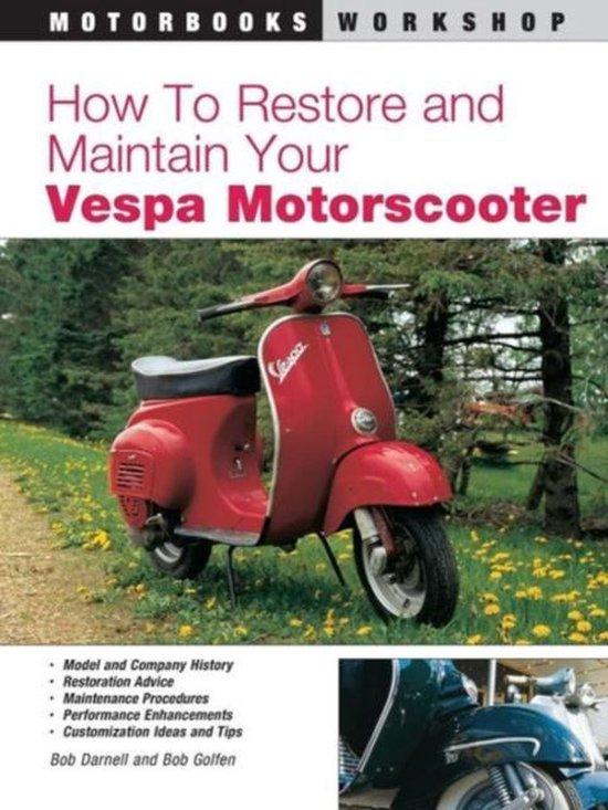 Afbeelding van How to Restore and Maintain Your Vespa Motorscooter