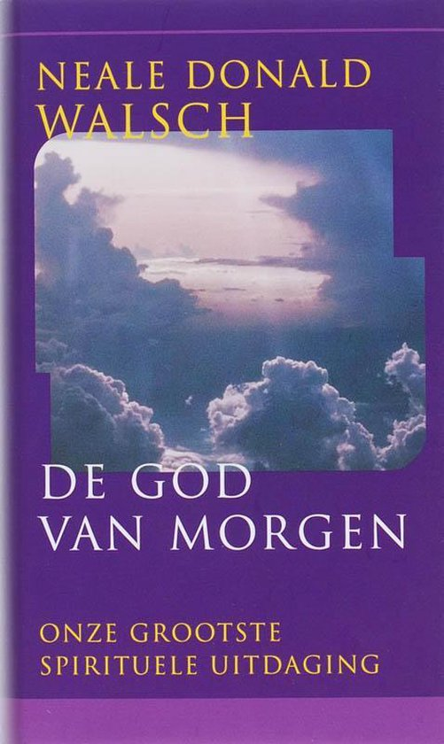 De God Van Morgen - Neale Donald Walsch  