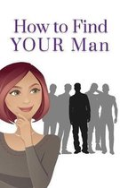 How to Find Your Man