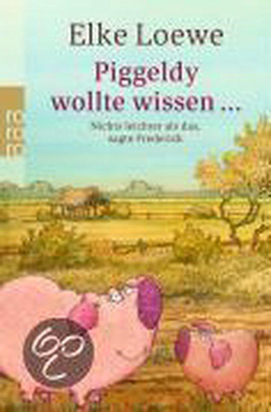 Boek cover Piggeldy wollte wissen ... van Elke Loewe (Paperback)