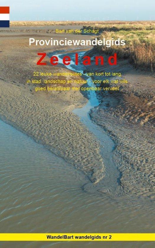 Provinciewandelgidsen 2 - Provinciewandelgids Zeeland - Bart van der Schagt   Readingchampions.org.uk