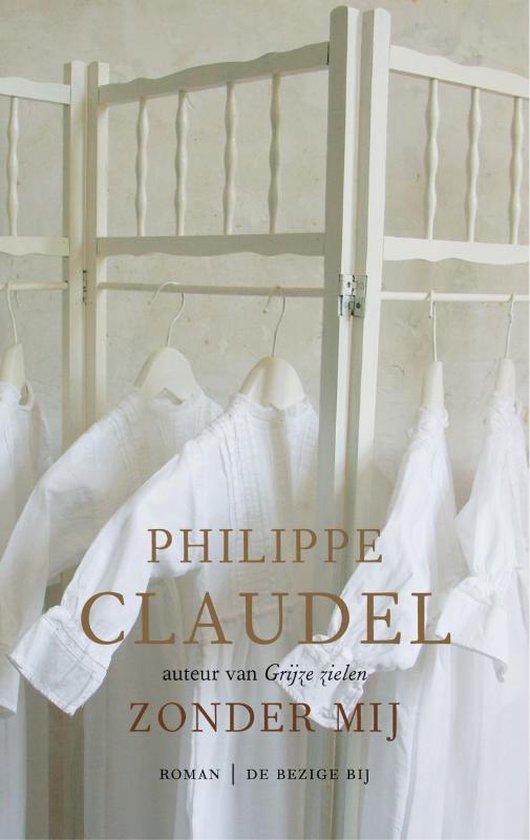 Zonder mij - Philippe Claudel |