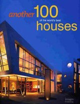 Another 100 of the Worlds Best Houses