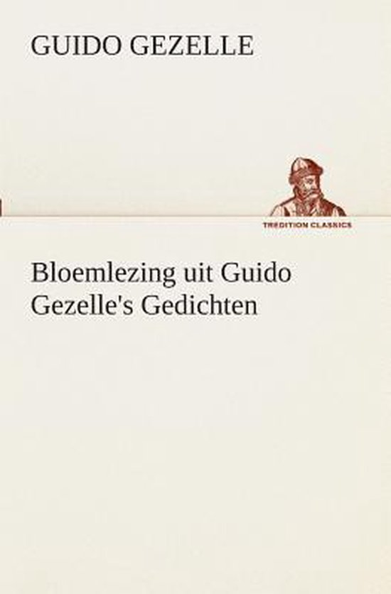 Bloemlezing uit guido gezelle's gedichten - Guido Gezelle | Fthsonline.com