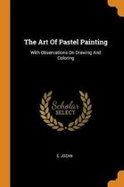 The Art of Pastel Painting