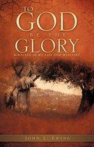 Boek cover To God Be the Glory van John L Ewing