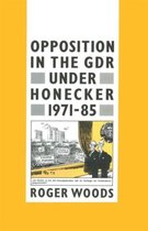 Opposition in the GDR under Honecker, 1971-85