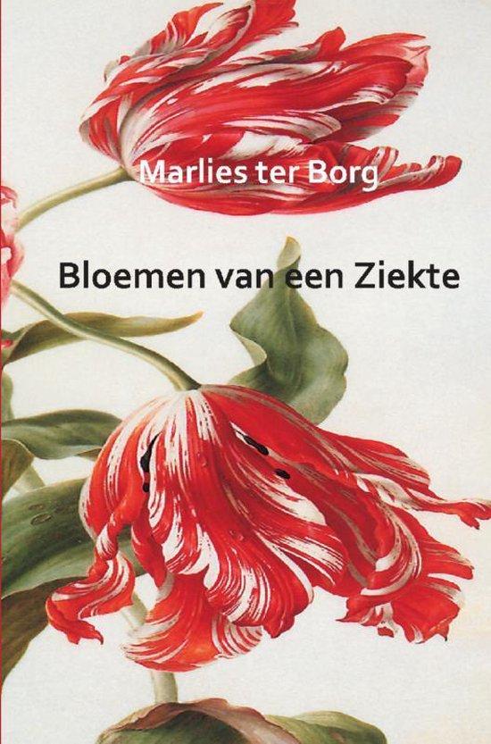 Bloemen van een Ziekte - Marlies Ter Borg |