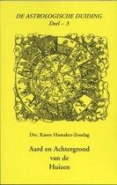 De astrologische duiding - Aard en achtergrond van de huizen 3