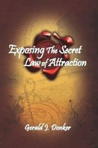 Exposing the Secret Law of Attraction