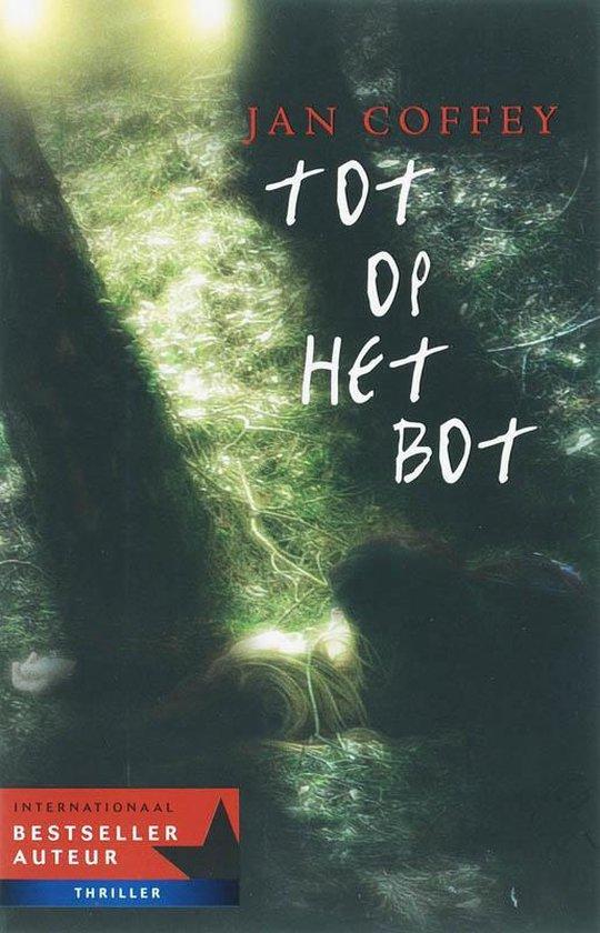 Tot Op Het Bot - Jan Coffey |