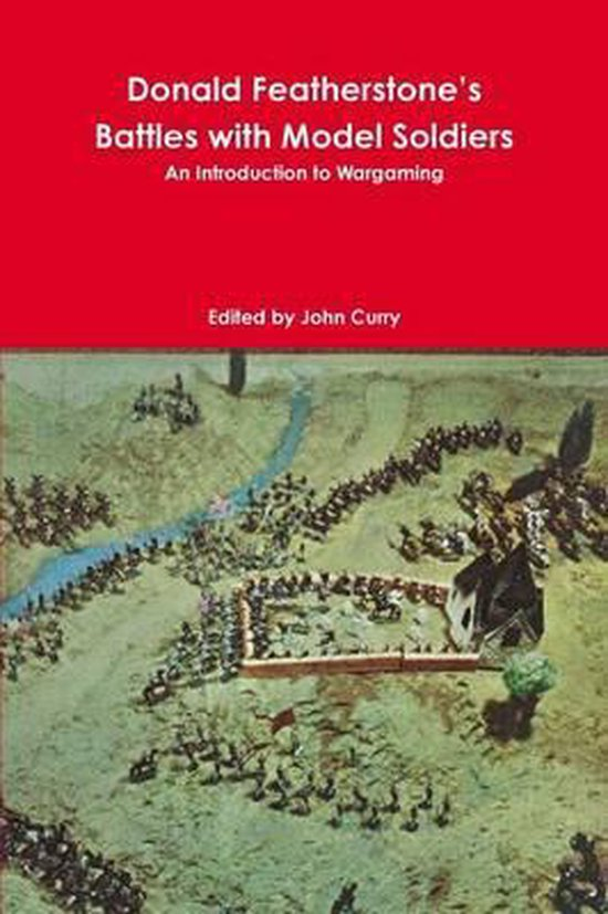 Donald Featherstone's Battles with Model Soldiers an Introduction to Wargaming