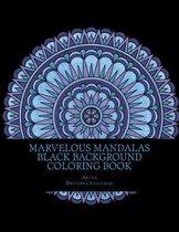 Marvelous Mandalas Black Background Coloring Book