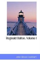 Reginald Dalton, Volume I