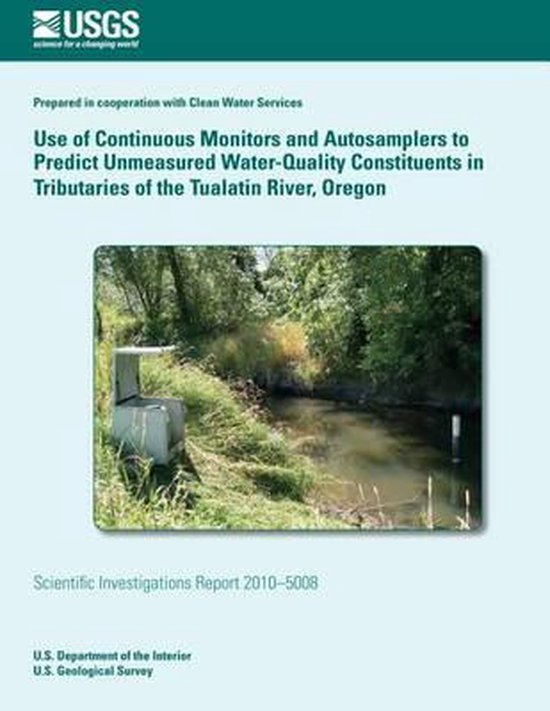Use of Continuous Monitors and Autosamplers to Predict Unmeasured Water-Quality Constituents in Tributaries of the Tualatin River, Oregon