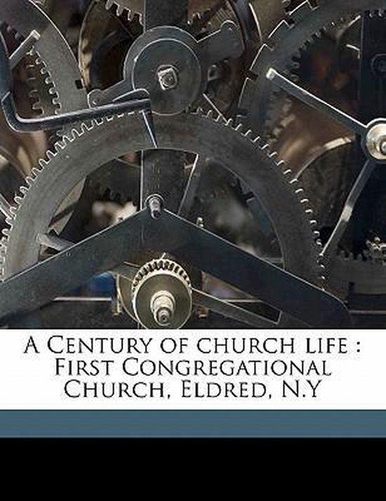 A Century of Church Life