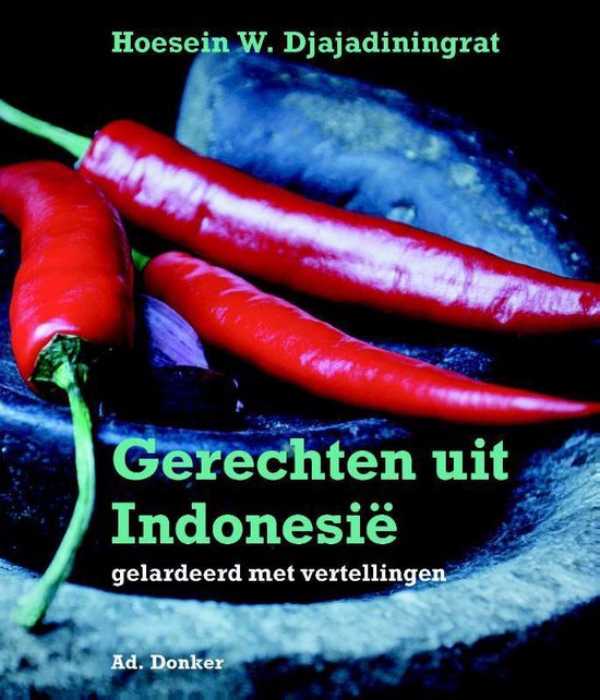 Gerechten uit Indonesië - Hoesein W. Djajadiningrat |