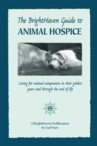 The Brighthaven Guide to Animal Hospice