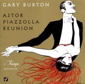 Astor Piazzolla Reunion-A Tango Excursion