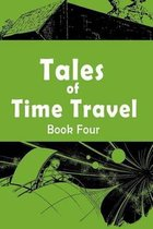 Tales of Time Travel - Book Four