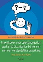 Praktijkboek over oplossingsgericht werken & visualisaties bij mensen met een verstandelijke beperking